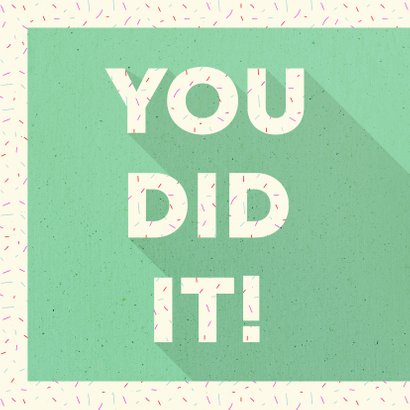 Felicitatiekaart typografisch 'YOU DID IT!' met confetti 2