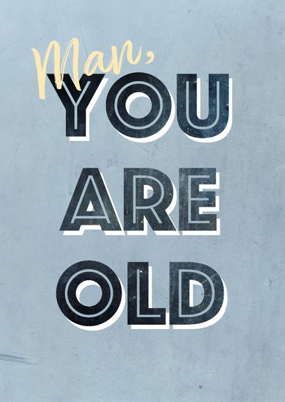 Geburtstagskarte Man you are old 2