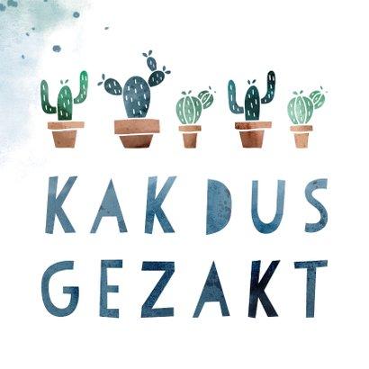 Gezakt kaart 'kakdus gezakt' met cactussen en waterverf 2