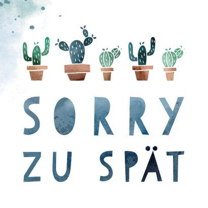 Glückwunschkarte Geburtstag Kaktus Zu spät 2