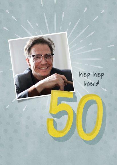 Hippe verjaardagskaart 50 jaar man met foto Happy Birthday! 2