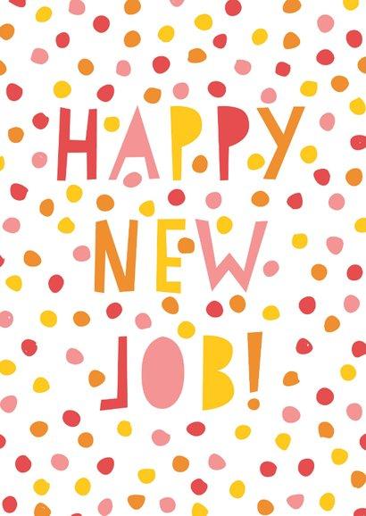 Leuke felicitatiekaart nieuwe baan met confetti & typografie 2
