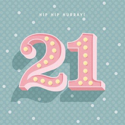 Leuke verjaardagskaart met lichtbak cijfers '21' en stipjes 2
