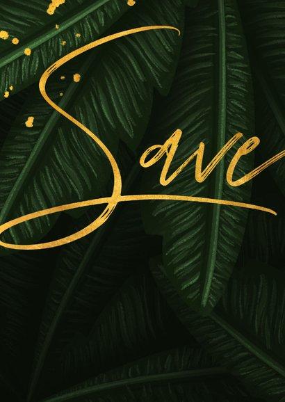 Save the date kaart jungle bladeren met gouden 'save' 2