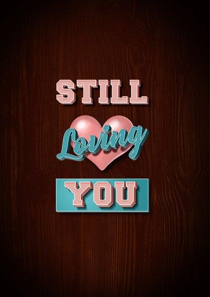 Still Loving You stijlvolle valentijnskaart 2