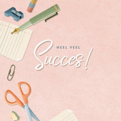 Succeskaart eerste schooldag met potloden, papier en pennen 2