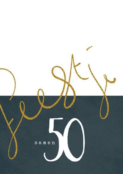 Uitnodiging samen 50, goudkleurig geschreven tekst feestje 2