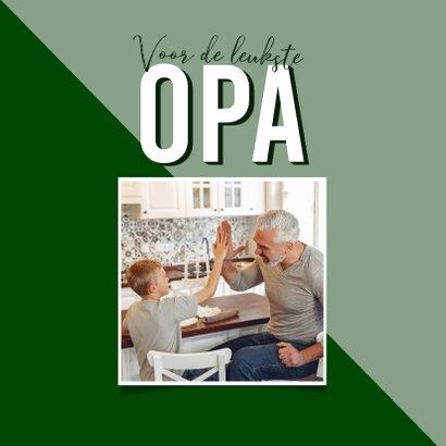 Vaderdagkaart voor de leukste opa typografisch groen 2