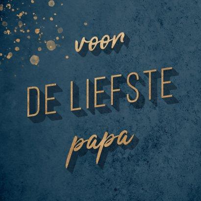 Vaderdagkaart 'voor de liefste papa' goud met donkerblauw 2
