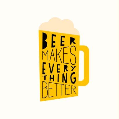 Verjaardagskaart  'Beer makes everything better' 2