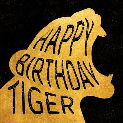 Verjaardagskaart 'Happy Birthday Tiger' goud 2