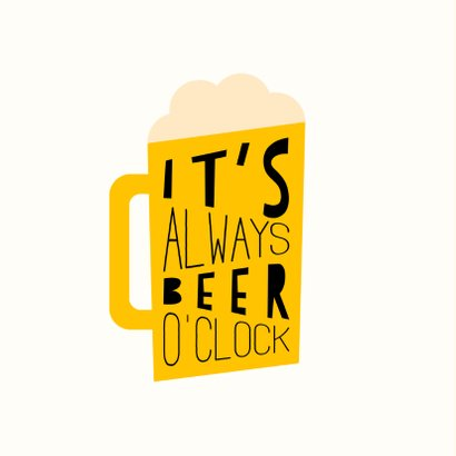 Verjaardagskaart 'It's always beer o'clock' 2