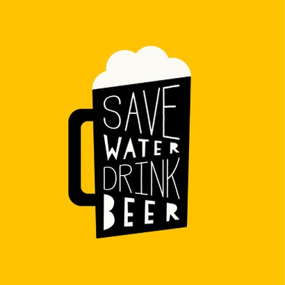 Verjaardagskaart 'Save water, drink beer' 2