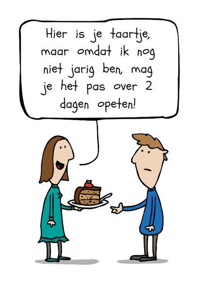 Verjaardagskaart te vroeg taartje 2