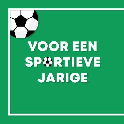 Verjaardagskaart voetbal sportieve felicitatie 2