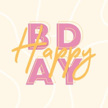 Verjaardagskaart vrouw 'HAPPY BDAY' typografisch 2