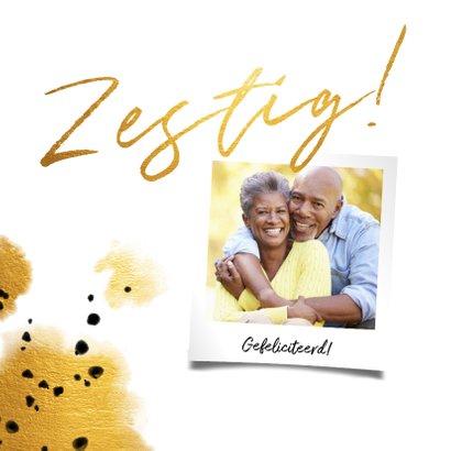 Verjaardagskaart 'zestig' met polaroid en gouden waterverf 2