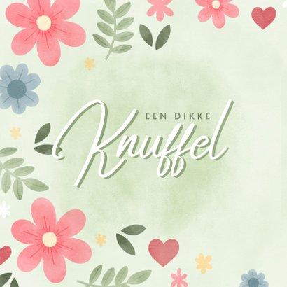 Vrolijke zomaar kaart met bloemen en 'Knuffel' 2