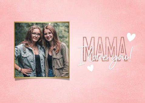 Hippe moederdag kaart mama I love you roze met hartjes 2