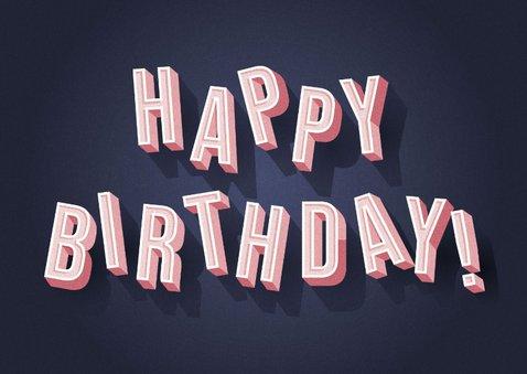 Stijlvolle verjaardagskaart 'Happy Birthday' in 3d letters 2