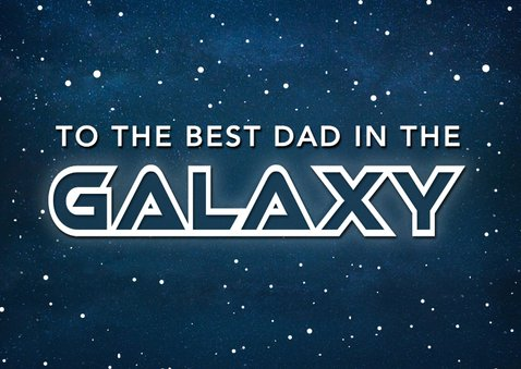 Vaderdag kaart best dad in the galaxy - ruimte thema 2