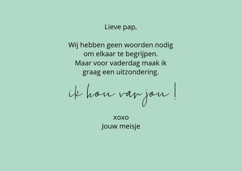 Vaderdag XOXO this says it all 3