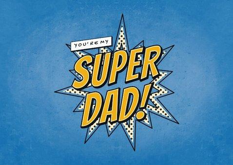 Vaderdagkaart met foto's you're my SUPER DAD in comic stijl 2