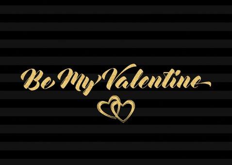Valentijnskaart be my valentine in  gouden letters 2
